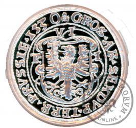 szóstak ziem pruskich 1530 - replika Ag