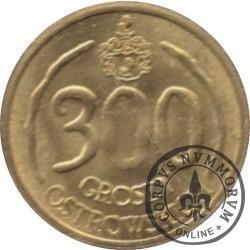300 groszy ostrowskich / 300 LAT RELOKACJI OSTROWA WLKP. (mosiądz)