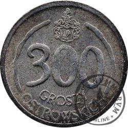 300 groszy ostrowskich / 300 LAT RELOKACJI OSTROWA WLKP. (alpaka)