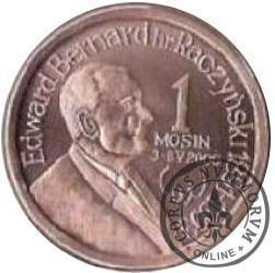 1 mosin (Cu) - hr. Edward Bernard Raczyński