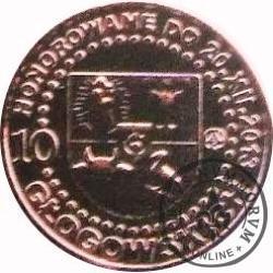 10 głogowskich / 500 – LECIE GŁOGOWSKIEGO BRACTWA KURKOWEGO (VII emisja - mosiądz miedziowany lustro)